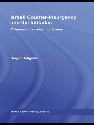 Israeli Counter-Insurgency and the Intifadas: Dilemmas of a Conventional Army book cover