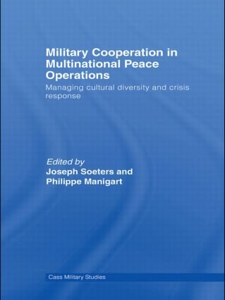 Military Cooperation in Multinational Peace Operations: Managing Cultural Diversity and Crisis Response (Paperback) book cover
