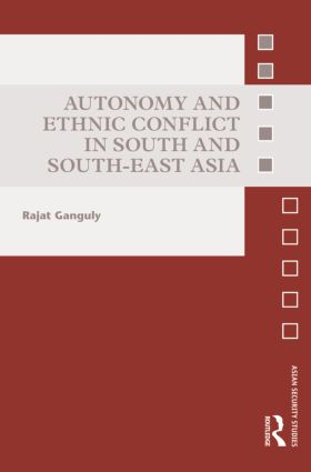 Autonomy and Ethnic Conflict in South and South-East Asia (Hardback) book cover