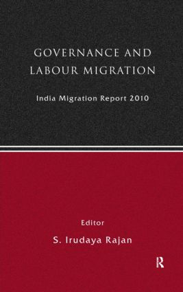 India Migration Report 2010: Governance and Labour Migration, 1st Edition (Hardback) book cover