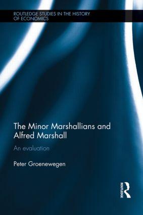 Minor Marshallians and Alfred Marshall: An Evaluation (Hardback) book cover