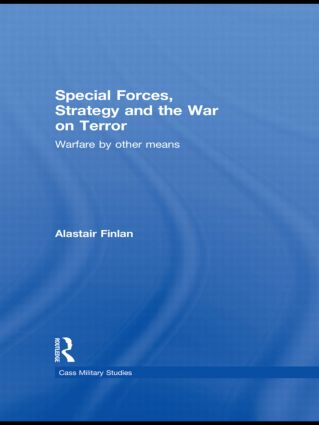 Special Forces, Strategy and the War on Terror: Warfare By Other Means, 1st Edition (Paperback) book cover