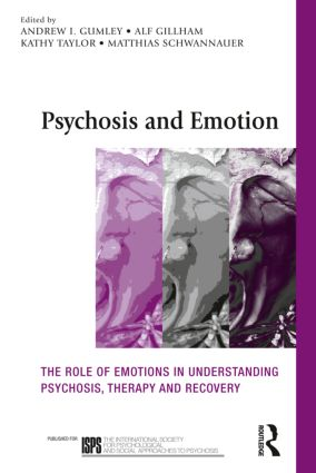 Psychosis and Emotion: The role of emotions in understanding psychosis, therapy and recovery (Paperback) book cover