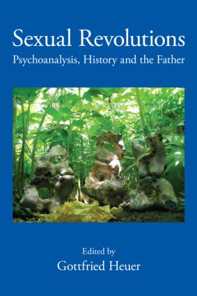 Sexual Revolutions: Psychoanalysis, History and the Father (Paperback) book cover