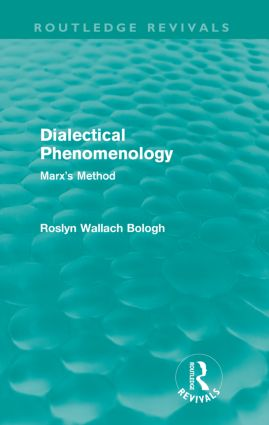Dialectical Phenomenolgy (Routledge Revivals): Marx's Method, 1st Edition (Paperback) book cover