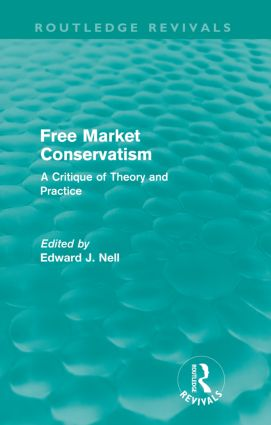 Free Market Conservatism (Routledge Revivals): A Critique of Theory & Practice, 1st Edition (Paperback) book cover