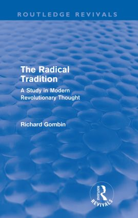 The Radical Tradition (Routledge Revivals): A Study in Modern Revolutionary Thought, 1st Edition (Paperback) book cover