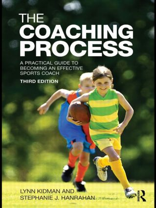 The Coaching Process: A Practical Guide to Becoming an Effective Sports Coach book cover