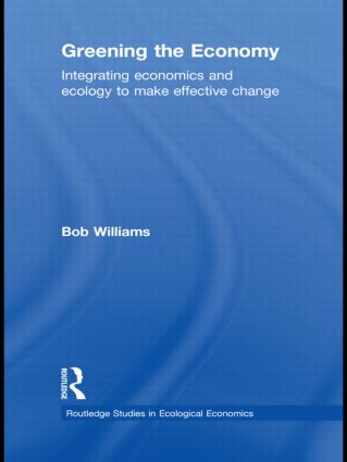 Greening the Economy: Integrating economics and ecology to make effective change book cover