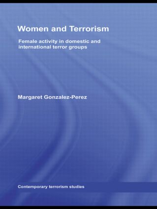 Women and Terrorism: Female Activity in Domestic and International Terror Groups, 1st Edition (Paperback) book cover