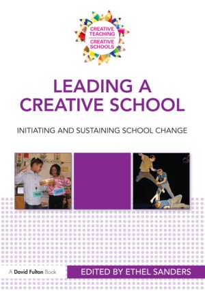 Leading a Creative School: Initiating and Sustaining School Change, 1st Edition (Paperback) book cover