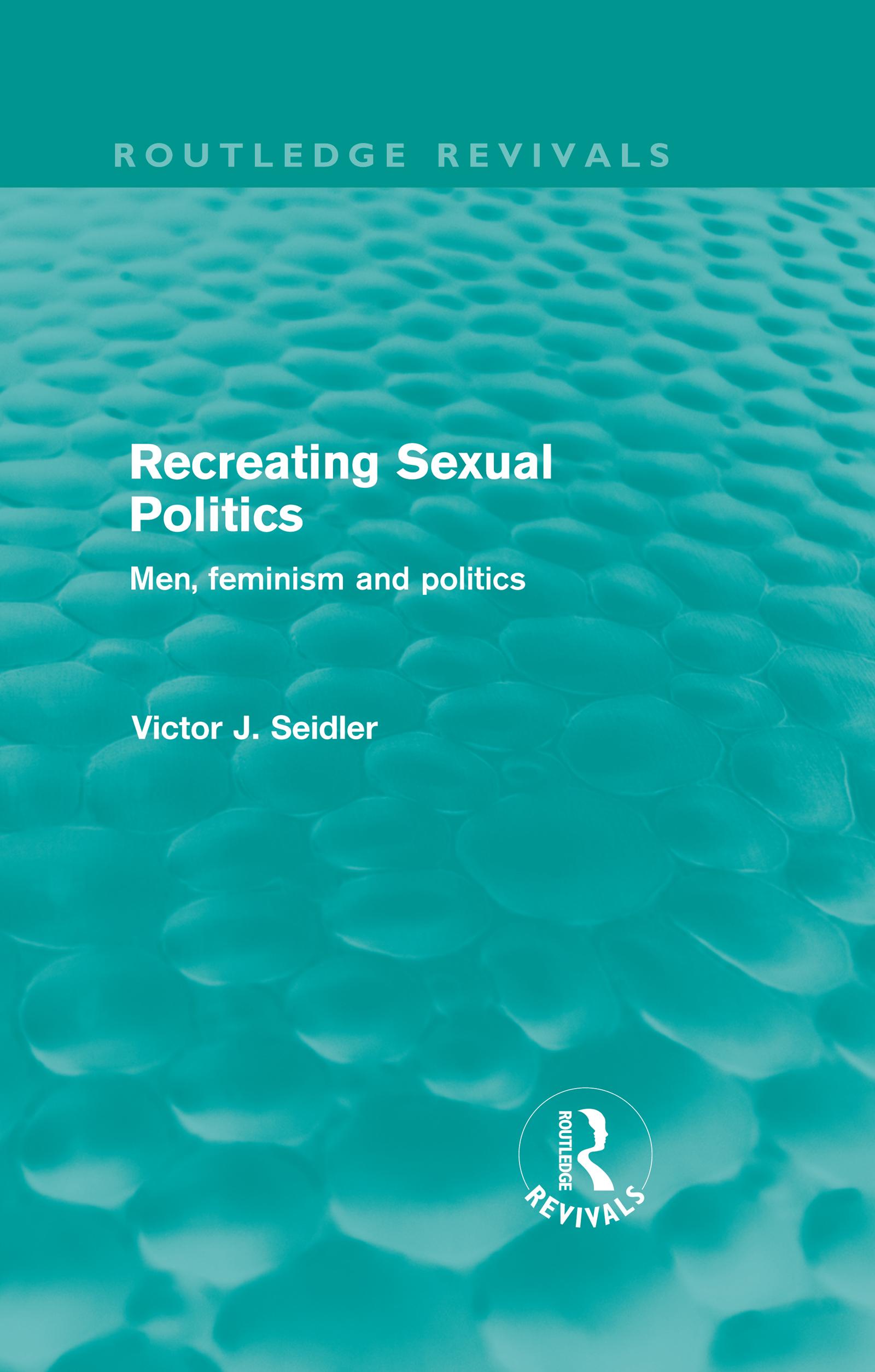 Recreating Sexual Politics (Routledge Revivals): Men, Feminism and Politics (Hardback) book cover