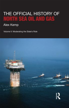 The Official History of North Sea Oil and Gas: Vol. II: Moderating the State's Role (Hardback) book cover