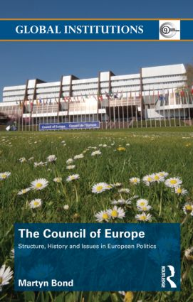 The Council of Europe: Structure, History and Issues in European Politics (Hardback) book cover