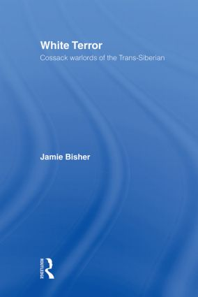 White Terror: Cossack Warlords of the Trans-Siberian, 1st Edition (Paperback) book cover