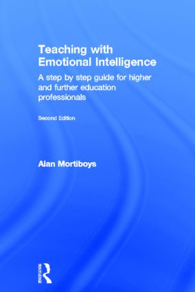 Teaching with Emotional Intelligence: A step-by-step guide for Higher and Further Education professionals, 2nd Edition (Hardback) book cover