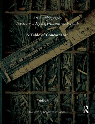 An Autobiography or The Story of My Experiments with Truth: A Table of Concordance, 1st Edition (Paperback) book cover