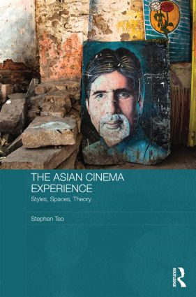 The Asian Cinema Experience: Styles, Spaces, Theory (Hardback) book cover