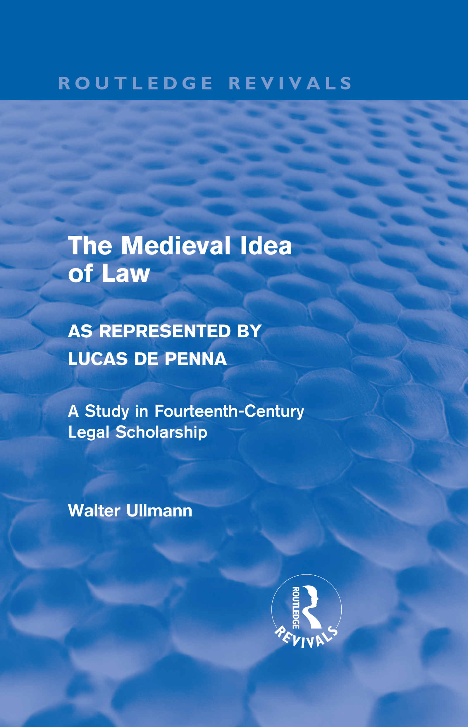The Medieval Idea of Law as Represented by Lucas de Penna (Routledge Revivals) (Hardback) book cover