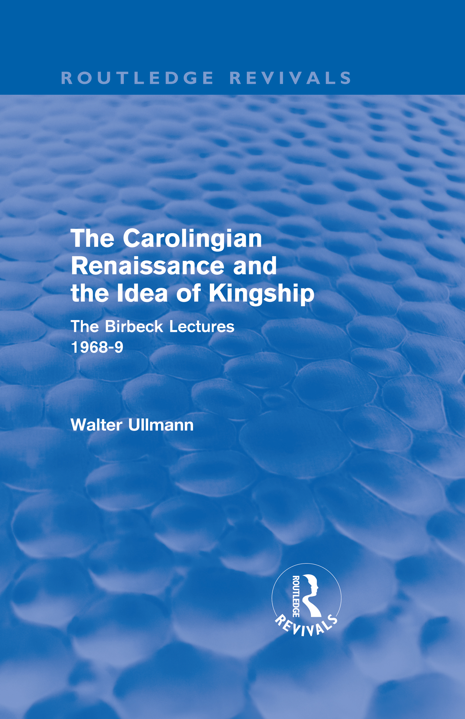 The Carolingian Renaissance and the Idea of Kingship (Routledge Revivals) (Hardback) book cover
