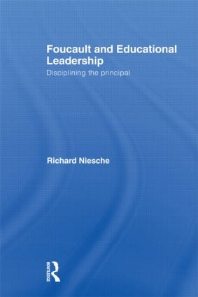 Foucault and Educational Leadership: Disciplining the Principal (Hardback) book cover