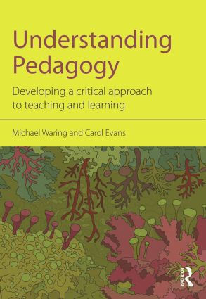 Understanding Pedagogy: Developing a critical approach to teaching and learning, 1st Edition (Paperback) book cover