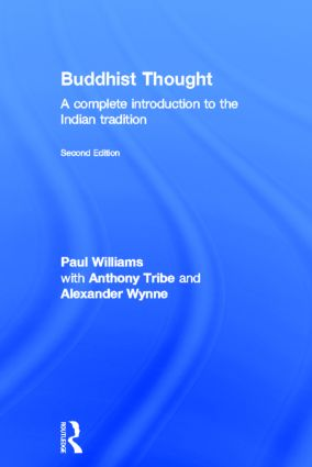 Buddhist Thought: A Complete Introduction to the Indian Tradition, 2nd Edition (Hardback) book cover