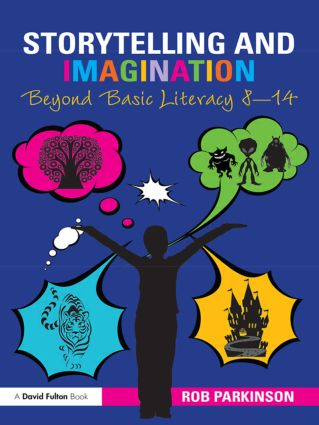 Storytelling and Imagination: Beyond Basic Literacy 8-14 (Paperback) book cover