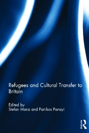 Refugees and Cultural Transfer to Britain (Hardback) book cover