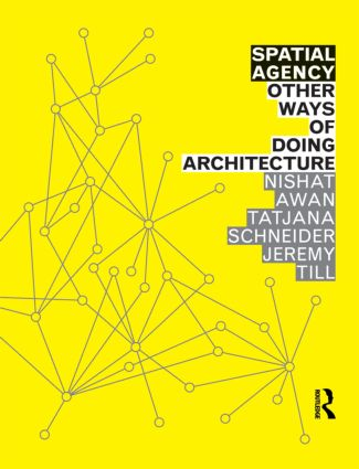 Spatial Agency: Other Ways of Doing Architecture (Paperback) book cover