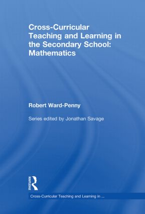 Cross-Curricular Teaching and Learning in the Secondary School... Mathematics: 1st Edition (Hardback) book cover