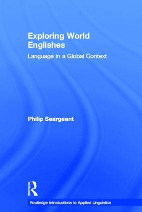 Exploring World Englishes: Language in a Global Context, 1st Edition (Hardback) book cover