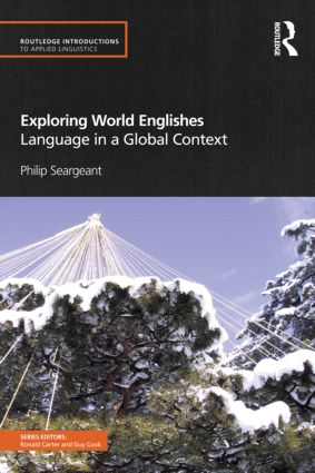 Exploring World Englishes: Language in a Global Context book cover