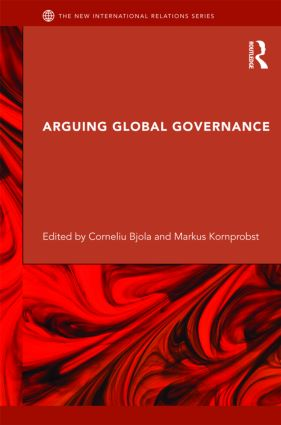 Arguing Global Governance: Agency, Lifeworld and Shared Reasoning, 1st Edition (Hardback) book cover