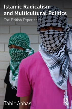 Islamic Radicalism and Multicultural Politics: The British Experience (Paperback) book cover