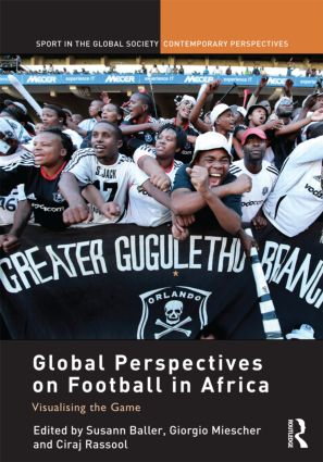 Global Perspectives on Football in Africa: Visualising the Game (Hardback) book cover