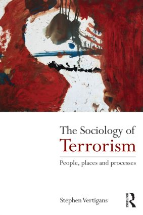 The Sociology of Terrorism: People, Places and Processes book cover