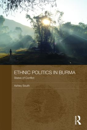 Ethnic Politics in Burma: States of Conflict, 1st Edition (Paperback) book cover