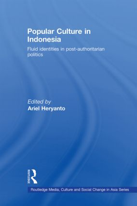 Popular Culture in Indonesia: Fluid Identities in Post-Authoritarian Politics (Paperback) book cover