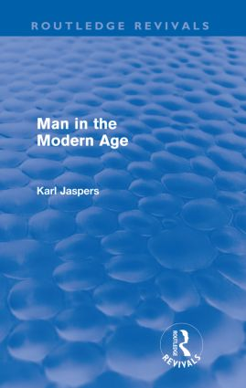 Man in the Modern Age (Routledge Revivals): 1st Edition (Paperback) book cover