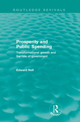 Prosperity and Public Spending (Routledge Revivals): Transformational growth and the role of government, 1st Edition (Paperback) book cover