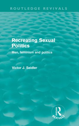 Recreating Sexual Politics (Routledge Revivals)