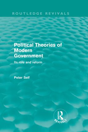 Political Theories of Modern Government (Routledge Revivals): Its Role and Reform, 1st Edition (Paperback) book cover