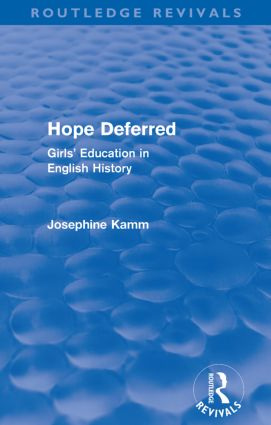 Hope Deferred (Routledge Revivals): Girls' Education in English History (Paperback) book cover