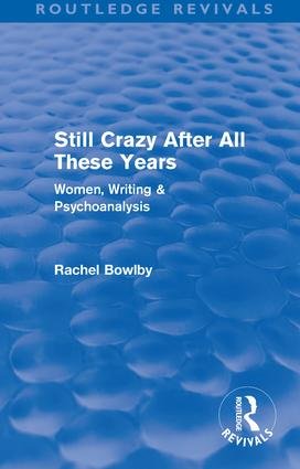 Still Crazy After All These Years (Routledge Revivals): Women, Writing and Psychoanalysis, 1st Edition (Paperback) book cover