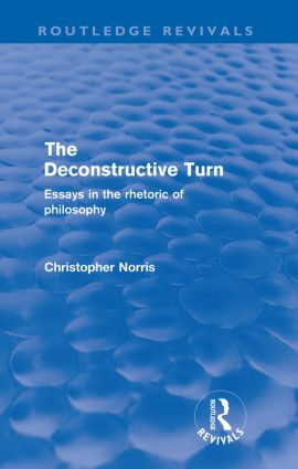 The Deconstructive Turn (Routledge Revivals): Essays in the Rhetoric of Philosophy book cover