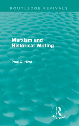 Marxism and Historical Writing (Routledge Revivals): 1st Edition (Paperback) book cover