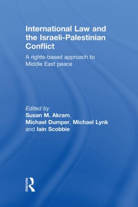 International Law and the Israeli-Palestinian Conflict: A Rights-Based Approach to Middle East Peace, 1st Edition (Hardback) book cover