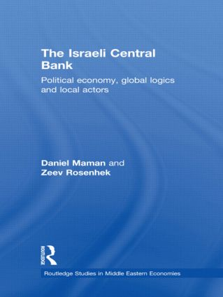 The Israeli Central Bank: Political Economy, Global Logics and Local Actors book cover