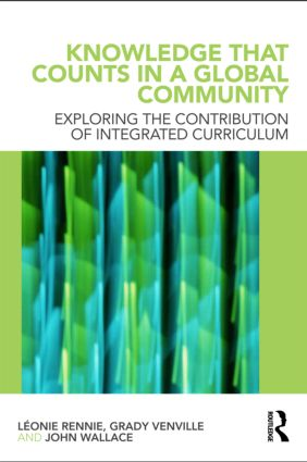 Knowledge that Counts in a Global Community: Exploring the Contribution of Integrated Curriculum, 1st Edition (Paperback) book cover